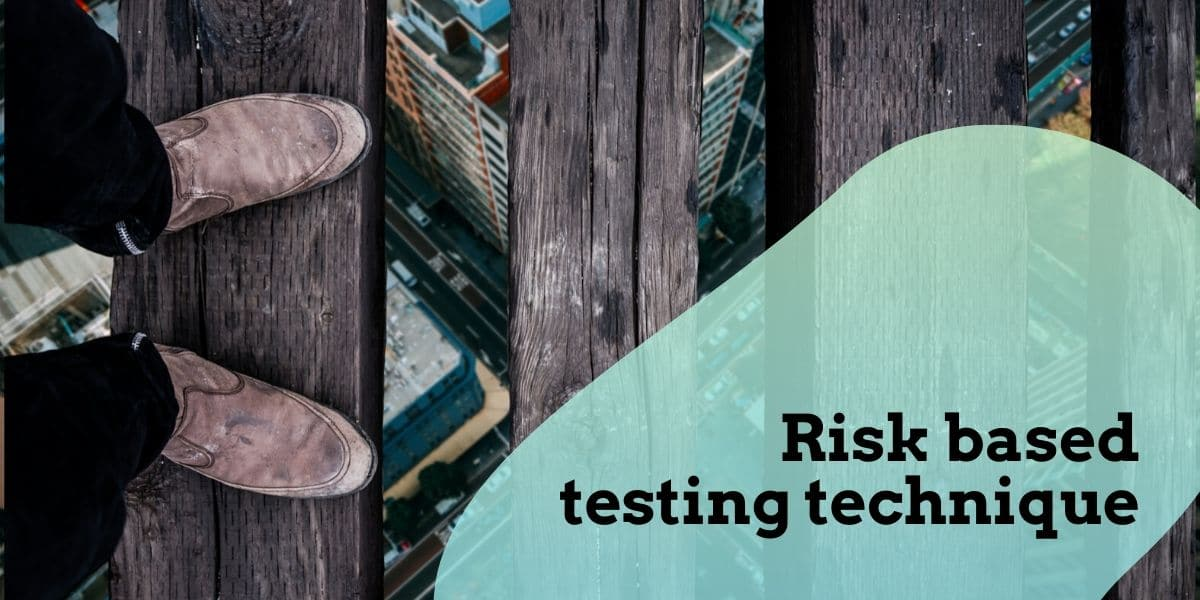 Risk based software testing techniques