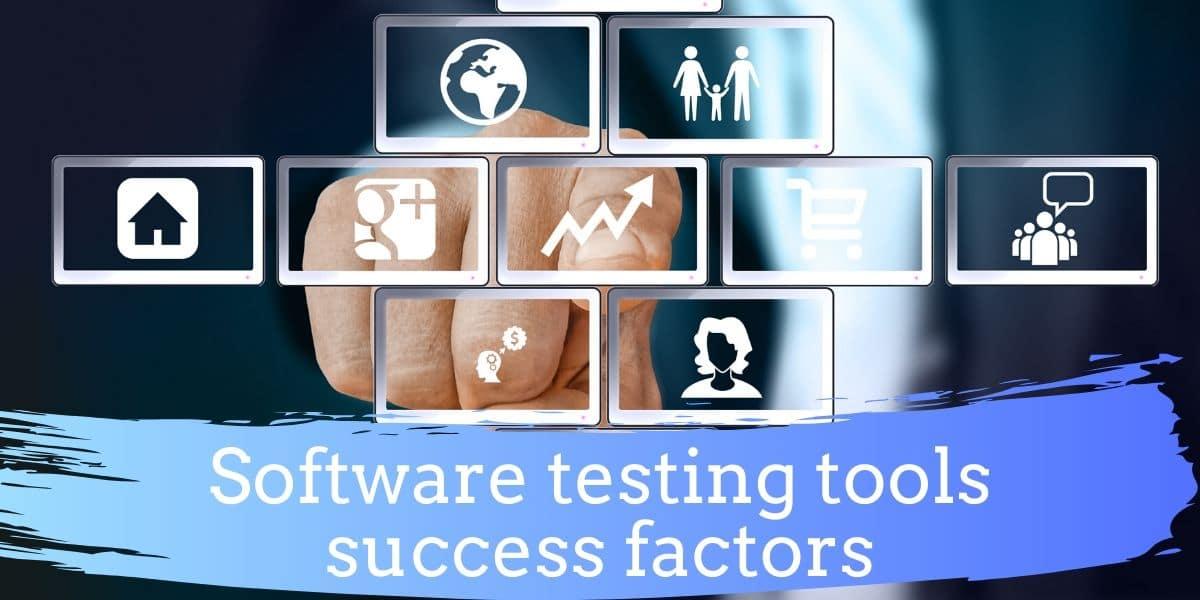 Software testing tools success factors