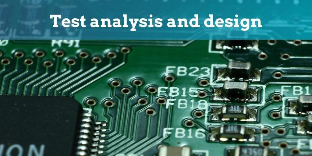 Test analysis and design