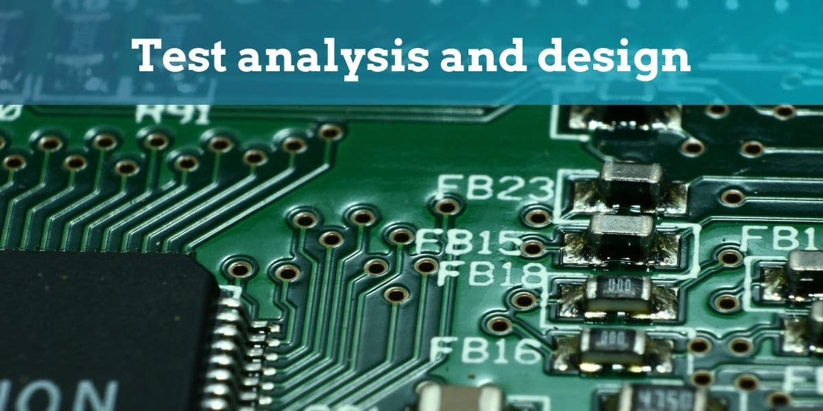 Test analysis and design