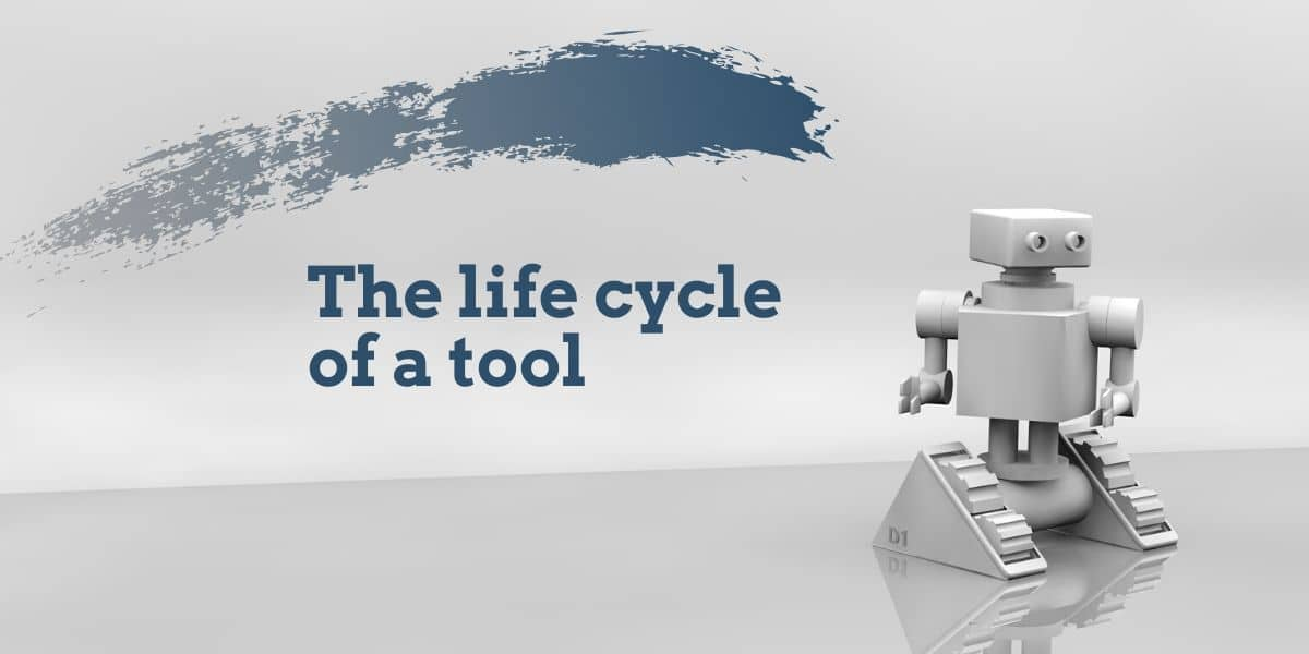 The life cycle of a tool