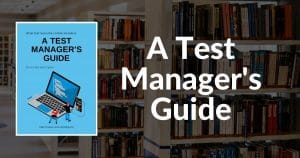 A Test Managers Guide